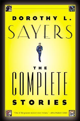 The Complete Stories by Dorothy L. Sayers