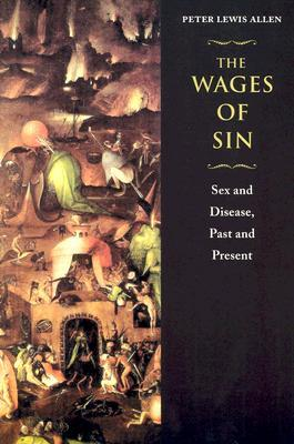 The Wages of Sin: Sex and Disease, Past and Present
