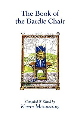 The Book of the Bardic Chair by Kevan Manwaring