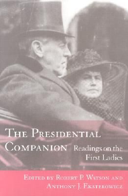 The Presidential Companion by Robert P. Watson
