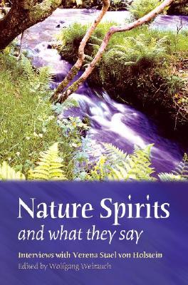 Nature Spirits and What They Say by Wolfgang Weirauch