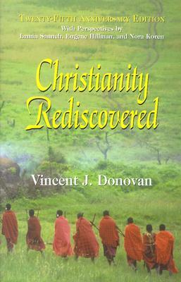 Christianity Rediscovered by Vincent J. Donovan