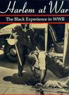 Harlem at War: The Black Experience in WWII