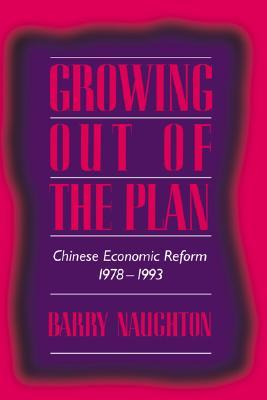 Growing Out of the Plan by Barry Naughton