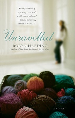 Unravelled by Robyn Harding