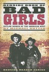 Bedside Book of Bad Girls: Outlaw Women of the American West