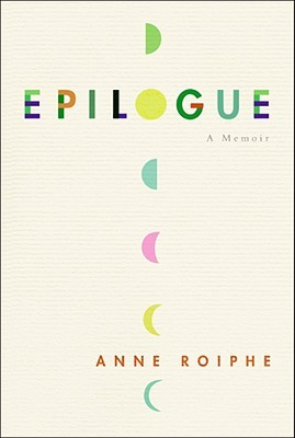 Epilogue by Anne Roiphe