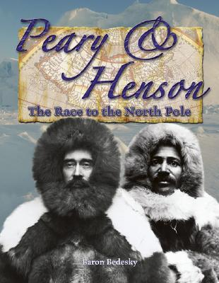 Peary & Henson: The Race to the North Pole
