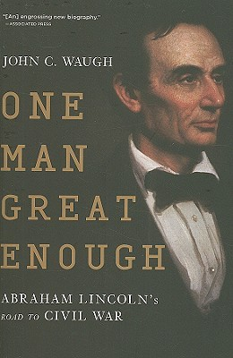 One Man Great Enough by John C. Waugh