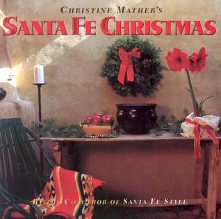 Christine Mather's Santa Fe Christmas by Christine Mather
