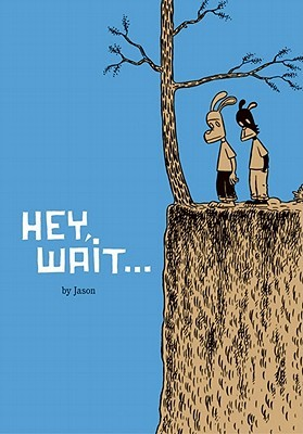 Hey, Wait... by Jason