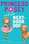Princess Posey and the Next-Door Dog (Princess Posey, #3)