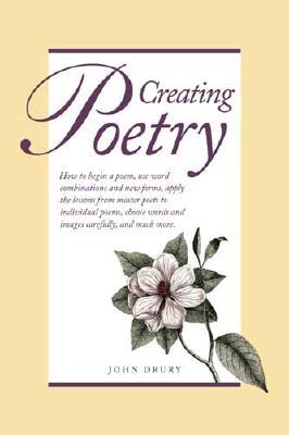 Creating Poetry by John Drury