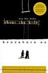 Nip the Buds, Shoot the Kids by Kenzabur e