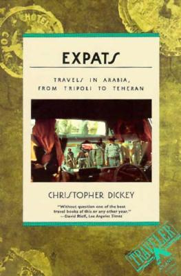 Expats: Travels in Arabia from Tripoli to Tehran