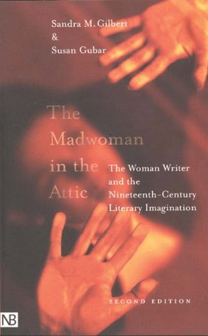 The Madwoman in the Attic by Sandra M. Gilbert