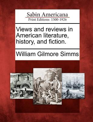 Views and Reviews in American Literature, History, and Fiction.  by  William Gilmore Simms