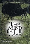 The Mind in the Cave by J. David Lewis-Williams