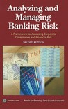 Analyzing and Managing Banking Risk: A Framework for Assessing Corporate Governance and Financial Risk [With CDROM]