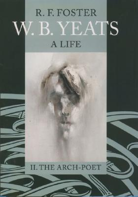 W.B. Yeats by R.F. Foster