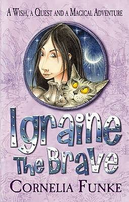 Igraine the Brave. by Cornelia Funke
