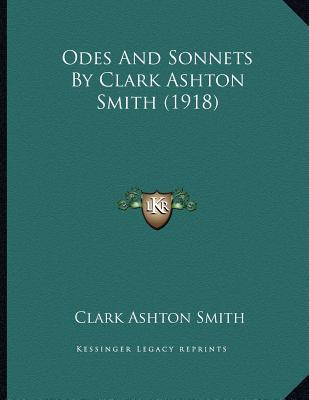 Odes and Sonnets by Clark Ashton Smith (1918)
