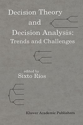 Decision Theory and Decision Analysis: Trends and Challenges