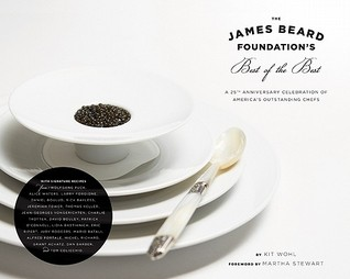 The James Beard Foundations Best of the Best: A 25th Anniversary Celebration of Americas Outstanding Chefs