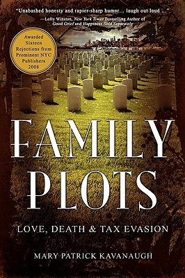 Family Plots by Mary Patrick Kavanaugh