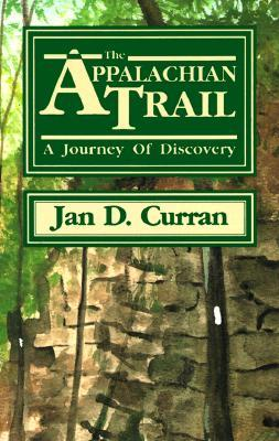 The Appalachian Trail by Jan D. Curran