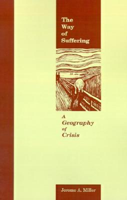 The Way of Suffering: A Geography of Crisis