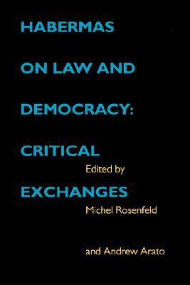 Habermas on Law and Democracy: Critical Exchanges