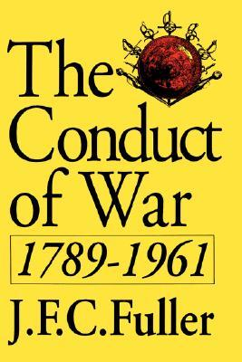 Download online for free The Conduct Of War, 1789-1961: A Study of the Impact of the French, Industrial, and Russian Revolutions on War and its Conduct by J.F.C. Fuller CHM