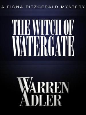 The Witch of Watergate (Fiona Fitzgerald Mysteries by Warren Adler