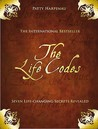 The Life Codes: Seven Life-Changing Secrets Revealed
