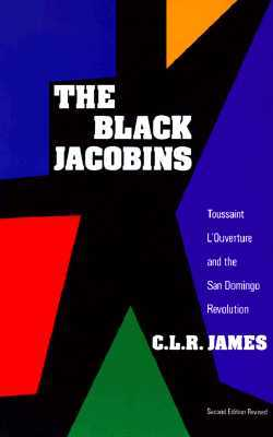 The Black Jacobins by C.L.R. James