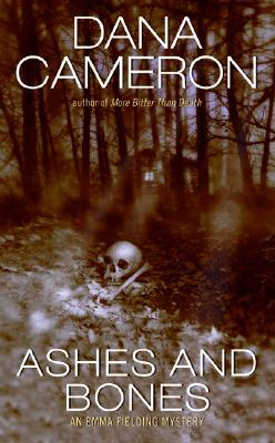 Ashes and Bones by Dana Cameron