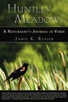 Huntley Meadows: A Naturalist's Journal in Verse