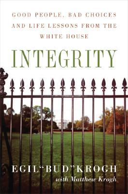 "Integrity by Egil ""Bud"" Krogh"