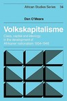 Volkskapitalisme: Class, Capital and Ideology in the Development of Afrikaner Nationalism, 1934 1948