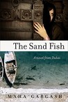 The Sand Fish: A Novel from Dubai