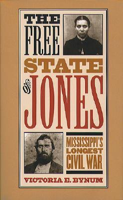 Free State of Jones by Victoria E. Bynum