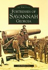 Fortresses of Savannah (Images of America: Georgia)