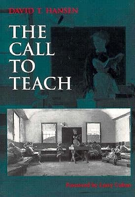 The Call to Teach by David T. Hansen