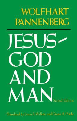 Jesus--God and Man by Wolfhart Pannenberg