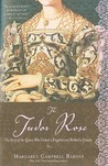 The Tudor Rose by Margaret Campbell Barnes