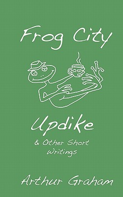 Frog City Updike by Arthur  Graham