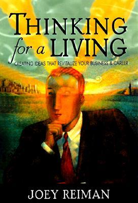 Thinking for a Living by Joey Reiman