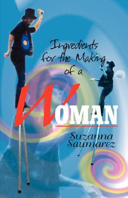 Ingredients for Making a Woman  by  Suzanna Saumarez