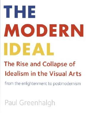The Modern Ideal by Paul Greenhalgh